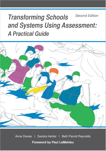 Transforming Schools and Systems Using Assessment: A Practical Guide